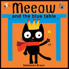 Meeow and the Blue Table by Sebastien Braun (Board book, 2012)