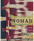 Nomad: Bringing Your Travels Home by Sibella Court (Hardback, 2011)