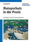Biotopschutz in der Praxis: Grundlagen - Planung - Handlungsmoglichkeiten by Jorg Bergstedt (Paperback, 2011)