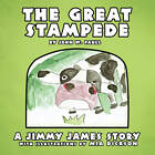 The Great Stampede: A Jimmy James Story by John W. Paull (Paperback, 2010)