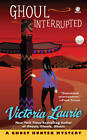 Ghoul Interrupted: A Ghost Hunter Mystery by Victoria Laurie (Paperback, 2012)