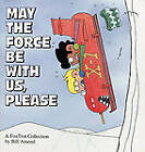 May the Force be with Us, Please: A Fox Trot Collection by Bill Amend (Paperback)