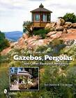 The Big Book of Gazebos, Pergolas, and Other Backyard Architecture by Tom Denlick, Tina Skinner (Paperback, 2009)
