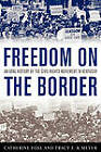 Freedom on the Border: An Oral History of the Civil Rights Movement in Kentucky by Catherine Fosl, Tracy Elaine K'Meyer (Paperback, 2010)