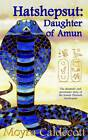 Hatshepsut: Daughter of Amun by Moyra Caldecott (Paperback, 2004)