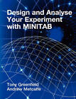 Design and Analyse Your Experiment Using Minitab by Tony Greenfield, Andrew V. Metcalfe (Paperback, 2007)