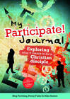 My Participate! Journal: Exploring What it Means to be a Christian Disciple by Penny Fuller, Meg Prowting, Mike Seaton (Paperback, 2012)