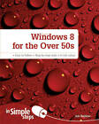 Windows 8 for the Over 50s in Simple Steps by Joli Ballew (Paperback, 2012)