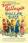 Dollar Daze: The Bottom Dollar Girls in Love by Karin Gillespie (Paperback, 2007)