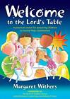 Welcome to the Lord's Table: A Practical Course for Preparing Children to Receive Holy Communion by Margaret Withers (Paperback, 2013)