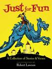 Just for Fun: A Collection of Stories and Verses by Robert Lawson (Paperback, 2013)
