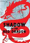 Shadow of the Red Dragon by Joseph Glionna (Hardback, 2013)