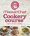 MasterChef Cookery Course by DK (Hardback, 2013)