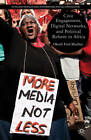 Civic Engagement, Digital Networks, and Political Reform in Africa by Okoth Fred Mudhai (Hardback, 2012)