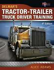 Trucking: Tractor-Trailer Truck Driver Training by Alice Adams, PTDI (Paperback, 2012)
