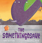 The Somethingosaur by Tony Mitton (Paperback, 2013)