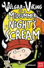Vulgar the Viking and a Midsummer Nights Scream by Odin Redbeard (Paperback, 2013)