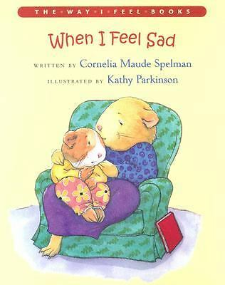 When I Feel Sad by Cornelia Maude Spelman (2002, Paperback)