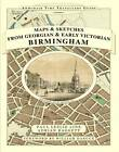 Maps and Sketches from Georgian and Early Victorian Birmingham by Adrian Baggett, Samuel Timmins, Paul Leslie Line (Hardback, 2013)