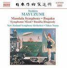 Toshiro Mayuzumi - : Mandala Symphony; Bugaku; Symphonic Mood; Rumba Rhapsody (2005)