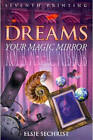 Dreams: Your Magic Mirror by Elsie R. Sechrist (Paperback, 1996)