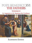 The Fathers: v. 2: St. Augustine to St. Maximus the Confessor by Pope Benedict XVI (Hardback, 2009)