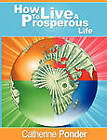 How to Live a Prosperous Life by Catherine Ponder (Paperback / softback, 2009)