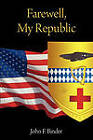 Farewell, My Republic by John F. Binder (Paperback, 2010)