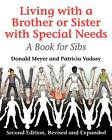 Living with a Brother or Sister with Special Needs: A Book for Sibs by David J. Meyer, Patricia F. Vadasy (Paperback, 1996)