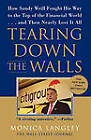 Tearing Down the Walls: How Sandy Weill Fought His Way to the Top of the Financial World...and Then Nearly Lost it All by Monica Langley (Paperback, 2004)
