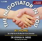 The Negotiator in You: At Home by Joshua N. Weiss (CD-Audio, 2013)