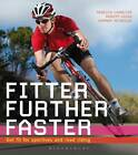 Fitter, Further, Faster: Get Fit for Sportives and Road Riding by Hannah Reynolds, Robert Hicks, Rebecca Charlton (Paperback, 2013)
