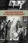 Miracle Discourse in the New Testament by Society of Biblical Literature (Paperback, 2012)