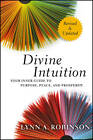 Divine Intuition: Your Inner Guide to Purpose, Peace, and Prosperity by Lynn A. Robinson (Hardback, 2013)