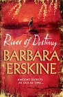 River of Destiny by Barbara Erskine (Paperback, 2013)