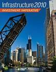 Infrastructure 2010: Investment Imperative by Jonathan Miller (Paperback, 2010)