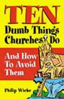 Ten Dumb Things Churches Do by P. Wiehe (Paperback, 2001)