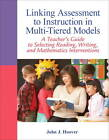 Linking Assessment to Instruction in Multi-Tiered Models: A Teacher's Guide to Selecting, Reading, Writing, and Mathematics Interventions by John J. Hoover (Paperback, 2012)