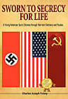 Sworn to Secrecy - For Life: A Young American Spy's Odyssey Through War-Torn Germany and Russia by Charles Joseph Fickey (Hardback, 2010)