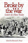 Broke by the War: Letters of a Slave Trader by University of South Carolina Press (Paperback, 2010)