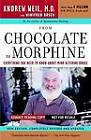 From Chocolate to Morphine: Everything You Need to Know About Mind-altering Drugs by Andrew T. Weil, Winifred Rosen (Paperback, 2004)