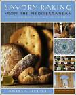 Savory Baking from the Mediterranean: Focaccias, Flatbreads, Rusks, Tarts, and Other Breads by Anissa Helou (Hardback, 2007)