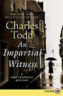 An Impartial Witness by Charles Todd (Paperback / softback, 2010)