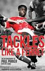 Tackles Like a Ferret: The Autobiography of Paul Parker by Pat Symes, Paul Parker (Paperback, 2013)