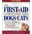 The First Aid Companion for Dogs & Cats by Amy D. Shojai (Paperback)