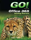 Go! With Office 365 Getting Started by Robert L. Ferrett, Shelley Gaskin (Paperback, 2012)