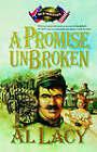 A Promise Unbroken by Al Lacy (Paperback / softback, 2006)