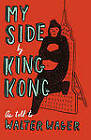 My Side: By King Kong by Walter Wager (Paperback, 2004)