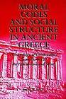 Moral Codes and Social Structure in Ancient Greece: A Sociology of Greek Ethics from Homer to the Epicureans and Stoics by Joseph M. Bryant (Paperback, 1996)