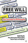 Free Will: The Scandal in Philosophy by Bob Doyle (Paperback / softback, 2011)